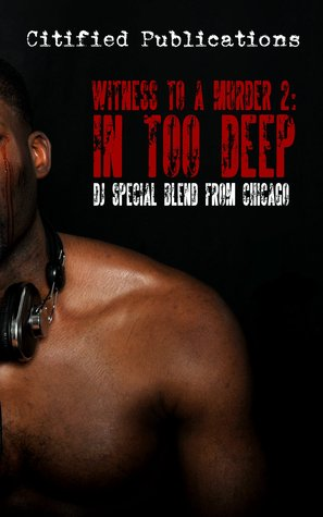 Witness to a Murder 2 by D.J. Special Blend from Chi...