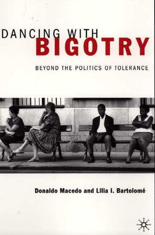 Dancing With Bigotry: Beyond the Politics of Tolerance