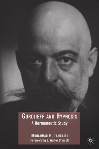 Gurdjieff and Hypnosis: A Hermeneutic Study