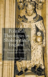 Political Theologies in Shakespeare's England: The Sacred and the State in 'Measure for Measure'