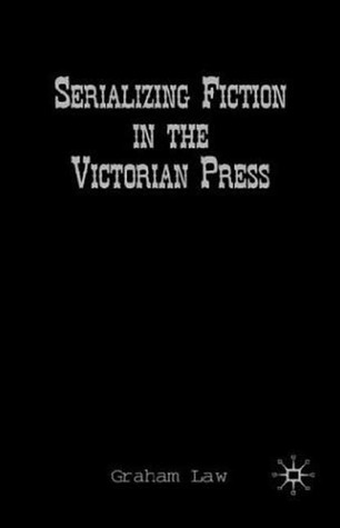 Serializing Fiction in the Victorian Press