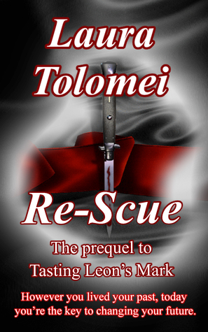 Re-Scue - However you lived your past, today you're the key t... by Laura Tolomei
