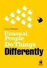 Unusual People Do Things Differently by T.G.C. Prasad