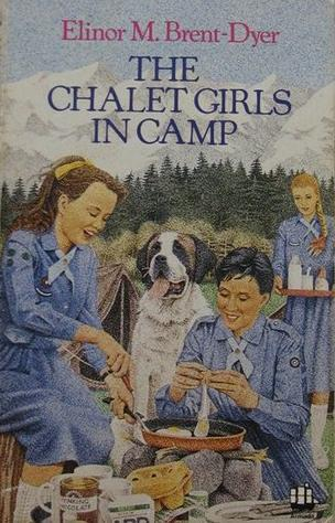 The Chalet Girls in Camp by Elinor M. Brent-Dyer