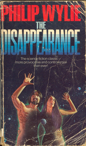 The Disappearance by Philip Wylie