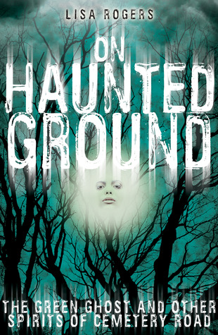 On Haunted Ground by Lisa Rogers