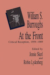 William S. Burroughs At the Front: Critical Reception, 1959 - 1989