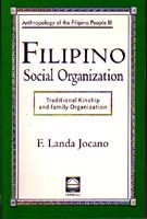 Filipino Social Organization: Traditional Kinship and Family Organization (Anthropology of the Filipino People, #3)