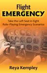 Flight Emergency: Take the Left Seat in Eight Role-Playing Emergency Scenarios