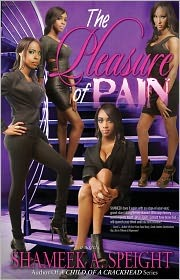 The Pleasure of Pain by Shameek Speight