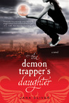 The Demon Trapper's Daughter (The Demon Trappers, #1)