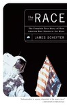 The Race: The Complete True Story of How America Beat Russia to the Moon