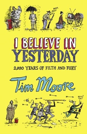I Believe in Yesterday by Tim Moore
