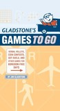 Gladstone's Games to Go: Verbal Volleys, Coin Contests, Dot Deuls, and Other Games for Boredom-Free Days
