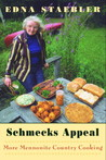 Schmecks Appeal: More Mennonite Country Cooking