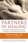Partners in Healing: Simple Ways to Offer Support, Comfort, and Care to a Loved One Facing Illness