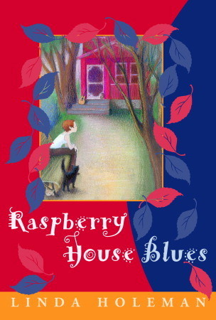 Raspberry House Blues by Linda Holeman