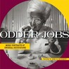 Odder Jobs: More Portraits of Unusual Occupations