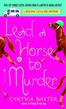 Lead a Horse to Murder (Reigning Cats & Dogs Mystery, #3)
