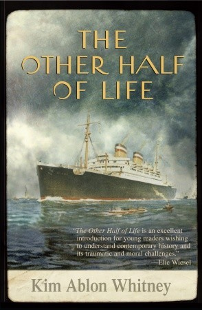 The Other Half of Life: A Novel Based on the True Story of the MS St. Louis