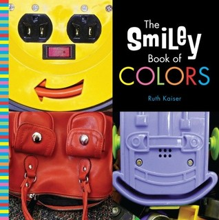The Smiley Book of Colors by Ruth Kaiser