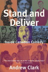 Stand and Deliver: Inside Canadian Comedy