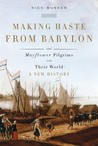 Making Haste from Babylon: The Mayflower Pilgrims and Their World