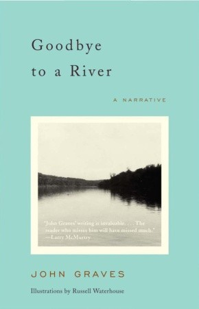 Goodbye to a River by John Graves