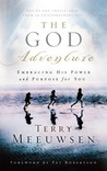 The God Adventure: Embracing His Power and Purpose for You
