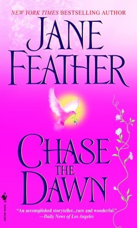 Chase the Dawn by Jane Feather