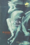 Aqua Erotica: 18 Stories for a Steamy Bath