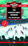 The Screech Owls' Reunion by Roy MacGregor