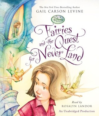 Fairies and the Quest for Never Land by Gail Carson Levine