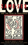 Same-Sex Love: And the Path to Wholeness