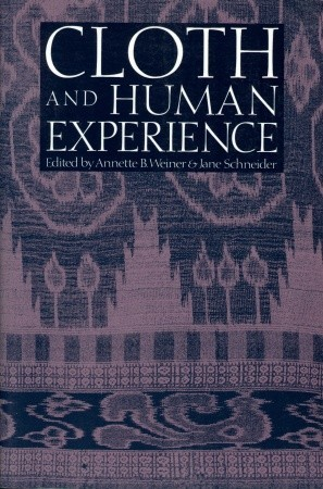 Cloth and Human Experience by Annette B. Weiner