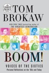 Boom!: Voices of the Sixties Personal Reflections on the '60s and Today