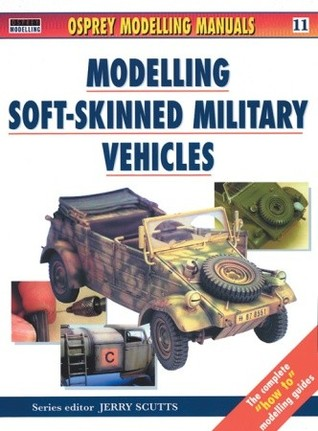 Modelling Soft-Skinned Military Vehicles by Jerry Scutts
