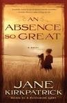 An Absence So Great (Portraits of the Heart, #2)