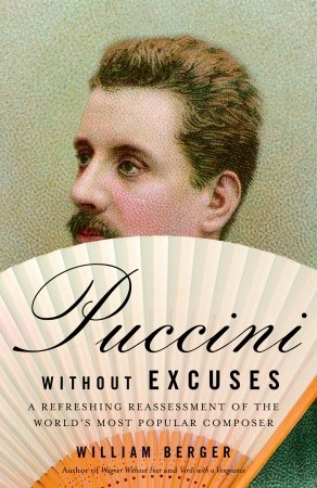 Puccini Without Excuses by William Berger