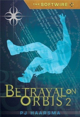 Betrayal on Orbis 2 by P.J. Haarsma