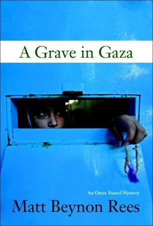 A Grave in Gaza by Matt Rees