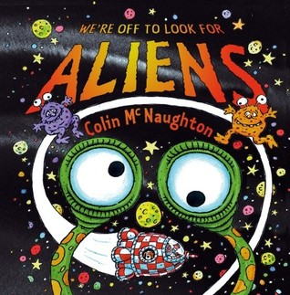 We're Off to Look for Aliens by Colin McNaughton