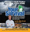 Your Survival: The Complete Resource for Disaster Planning and Recovery