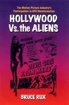 Hollywood vs. The Aliens: The Motion Picture Industry's Participation in UFO Disinformation