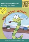 Well Done, Worm! (Brand New Readers)
