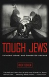 Tough Jews: Fathers, Sons, and Gangster Dreams