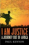 I Am Justice: A Journey Out of Africa