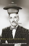 The Essential Groucho: Writings by, for, and about Groucho Marx