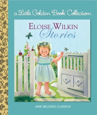 Eloise Wilkin Stories by Eloise Wilkin
