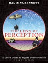 The Lens of Perception: A User's Guide to Higher Consciousness